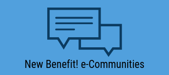 New Benefit! e-Communities