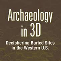 Archaeology in 3D: Deciphering Buried Sites in the Western U.S.