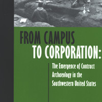 From Campus to Corporation: The Emergence of Contract Archaeology in the Southwestern United States