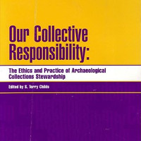 Our Collective Responsibility: The Ethics and Practice of Archaeological Collections Stewardship