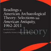 Readings in Archaeological Theory: Selections from American Antiquity, 1962–2011, Revised Edition